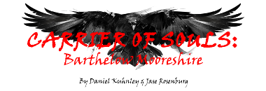 Image of a raven with its wings spread. Text reads Carrier of Souls: Barthelow Mooreshire by Daniel Kuhnley & Jase Rosenburg
