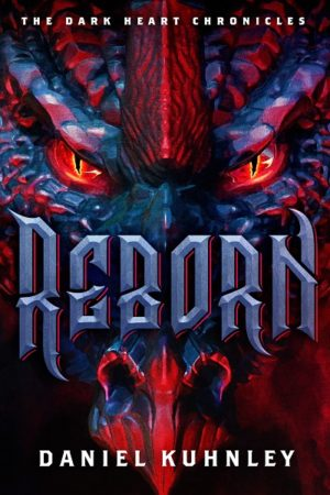 Book cover art for Daniel Kuhnley's fantasy novel Reborn - features a dragon face with red, evil eyes