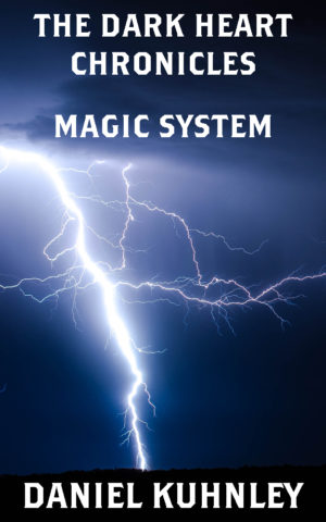 Image of a lightning bolt against a dark blue sky. Text reads The Dark Heart Chronicles Magic System by Daniel Kuhnley