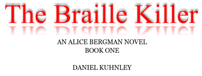 Book title image features The Braille Killer in red text with a mirror reflection. Additional text reads An Alice Bergman Novel Book One Daniel Kuhnley.