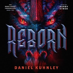 Audio book cover art for Daniel Kuhnley's fantasy novel Reborn - features a dragon face with red, evil eyes