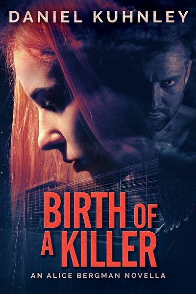Book cover art for Daniel Kuhnley's mystery thriller novella Birth Of A Killer - features the side of a woman's face with red hair. A glass-front building is in the background and and so is the face of a man with a goatee and skull and crossbones tattoo on his neck.