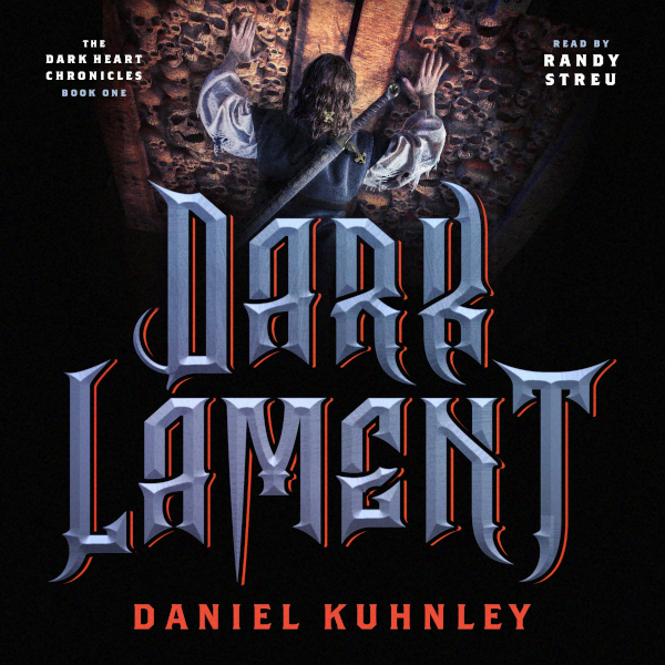 Audio book cover art for Daniel Kuhnley's fantasy novel Dark Lament - features a man with a sword pushing doors made of human skulls